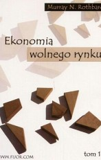 Ekonomia-Wolnego-Rynku-Tom-1_Murray-Rothbard,images_big,29,978-83-89812-35-3[1]