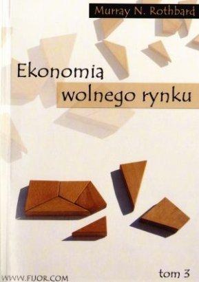 Ekonomia-wolnego-rynku-tom-3_Murray-N-Rothbard,images_big,3,978-83-89812-37-7[1]