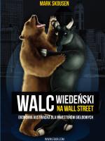 Walc wiedeński na Wall Street. Ekonomia austriacka dla inwestorów giełdowych.